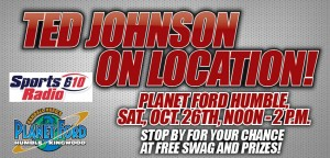 Ted Johnson Sports Radio 610 at Planet Ford Humble