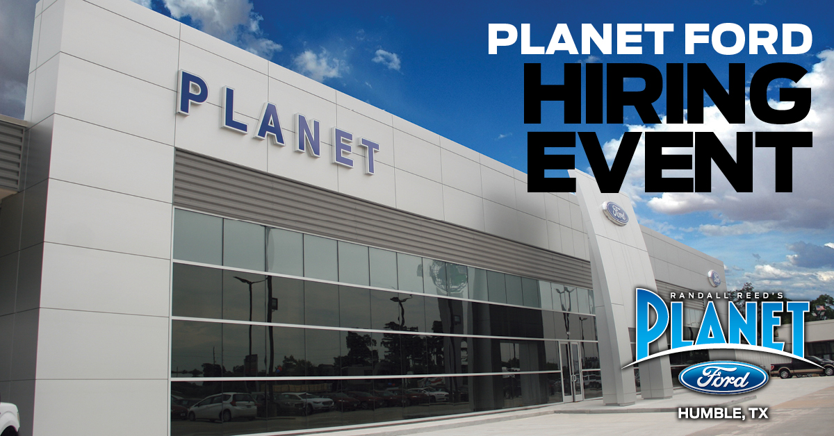 Planet Ford Humble Tx >> Randall Reed S Planet Ford In Humble Hiring Eventplanet Ford 59